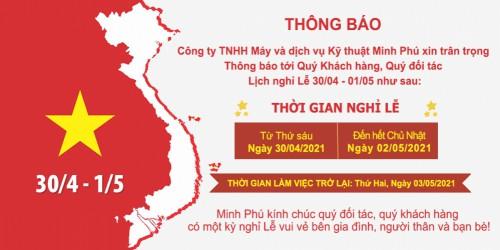 Minh Phú:Thông báo thời gian nghỉ Lễ 30/04 và 01/05 năm 2021