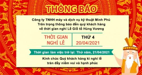 Minh Phú:Thông báo thời gian nghỉ Lễ Giỗ Tổ Hùng Vương 2021